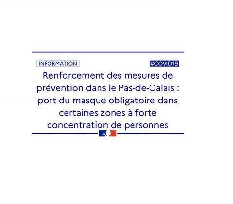 Covid-19 - Renforcement des mesures de prévention dans le Pas-de-Calais: port du masque obligatoire dans certaines zones à forte concentration de personnes