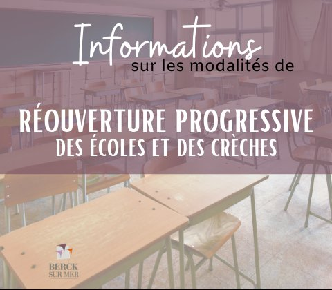 Informations sur les modalités de réouverture progressive des écoles et des crèches