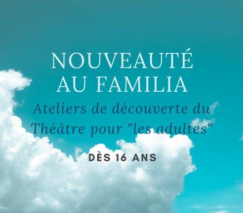 """Nouveauté au Familia: Atelier de découverte du Théâtre pour """"les adultes"""""""